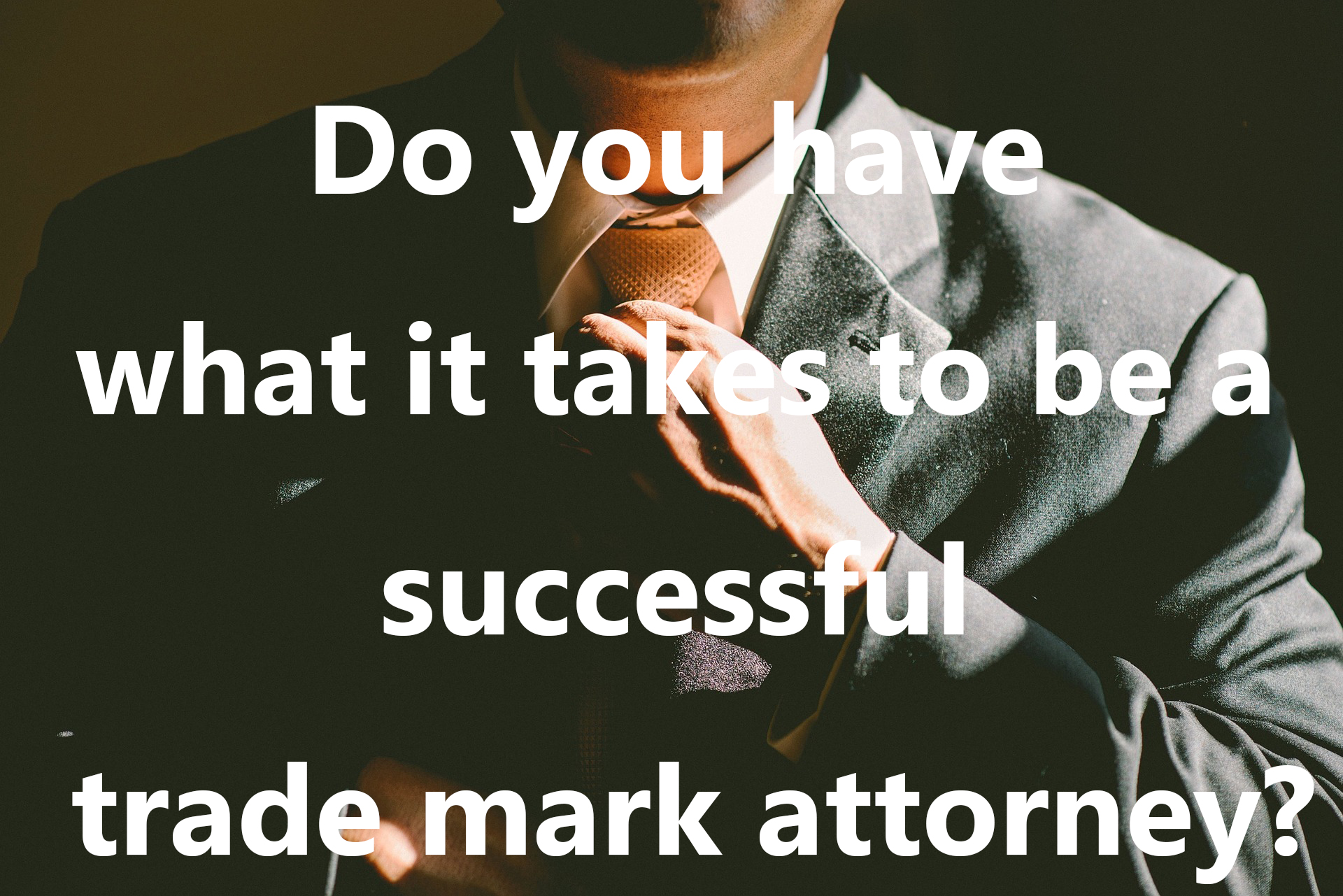 Qualities that Make a Great Trade Mark Attorney
